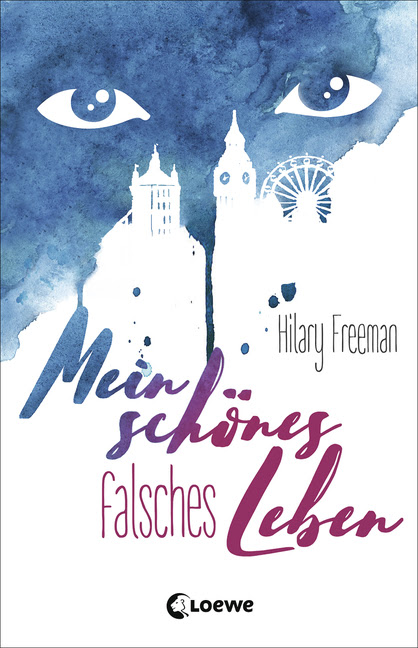 """""""Mein schönes falsches Leben"""" von Hilary Freeman, Jugendbuch"""