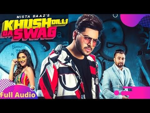 Khush Dilli Da Swag (Full song DOWNLOAD)| Mista baaz | Sharry Mann | Gurlej Akhtar