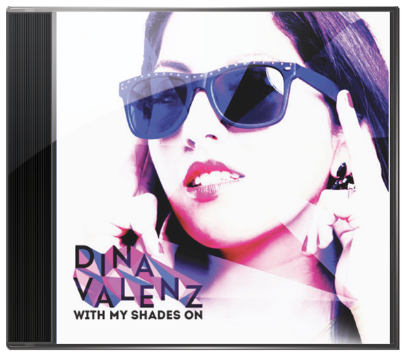 Dina Valenz - With My Shades On