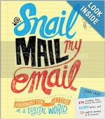 http://www.amazon.com/Snail-Mail-My-Email-Handwritten/dp/1402273827/ref=sr_1_1?s=books&ie=UTF8&qid=1384378656&sr=1-1&keywords=snail+mail+my
