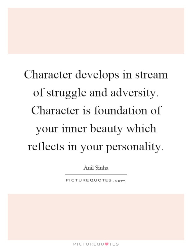 Character Develops In Stream Of Struggle And Adversity Picture