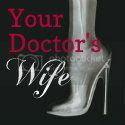Your Doctors Wife