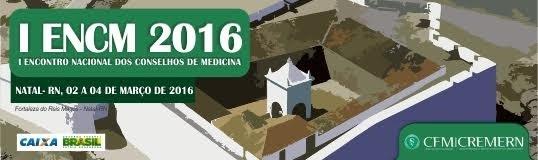 Natal será sede do I Encontro Nacional dos Conselhos de Medicina 2016