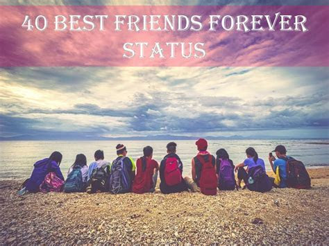 40 Best Friends Forever Status