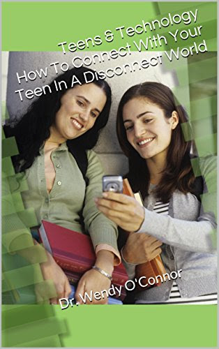 teens and technology, dr. wendy oconnor