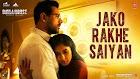 Jaako Rakhe Lyrics - Batla House
