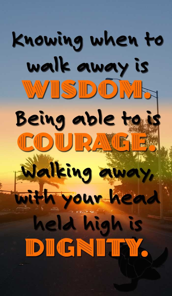 Wisdom Courage And Dignity Motivational Quote