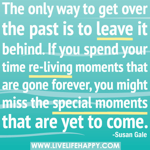 Quotes About Leaving Behind The Past 35 Quotes