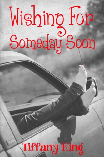 Wishing For Someday Soon by Tiffany King
