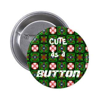 Cute as a Button Button