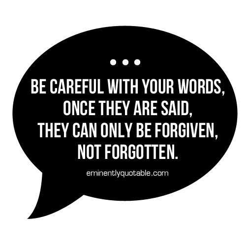 Be Careful With Your Words ø Eminently Quotable Quotes Funny