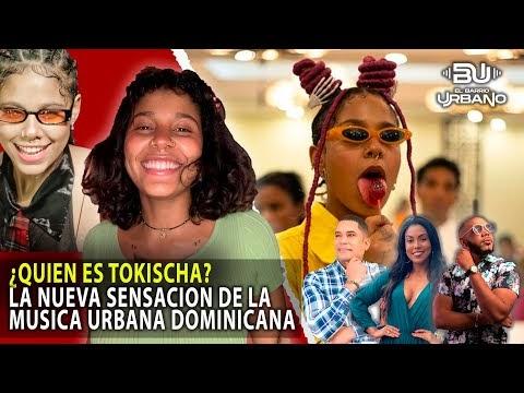 ¿QUIEN ES TOKISCHA? LA NUEVA SENSACION DE LA MUSICA URBANA DOMINICANA (EL BARRIO URBANO)