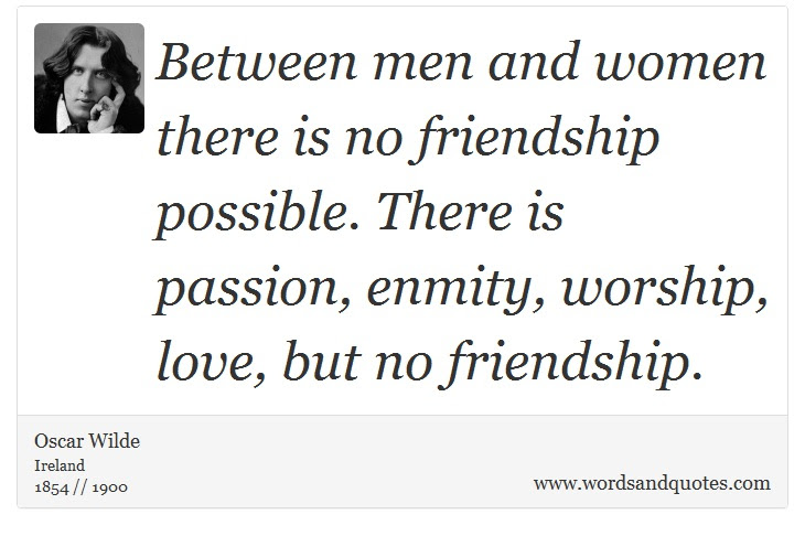 On Friendship Between Men And Women There Is No Friendship Po