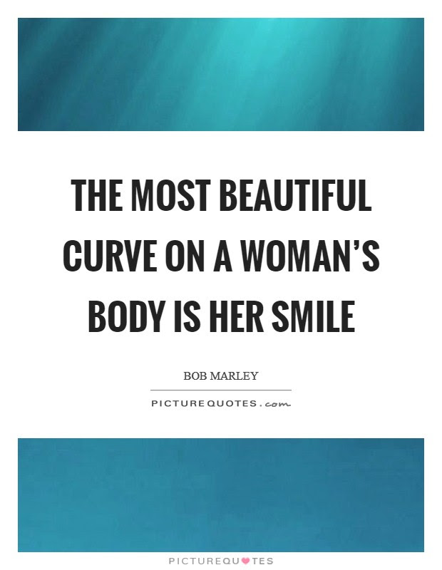 The Most Beautiful Curve On A Womans Body Is Her Smile Picture Quotes