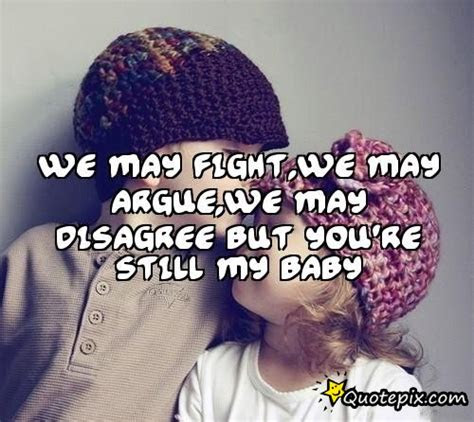 We May Argue But Love You Quotes