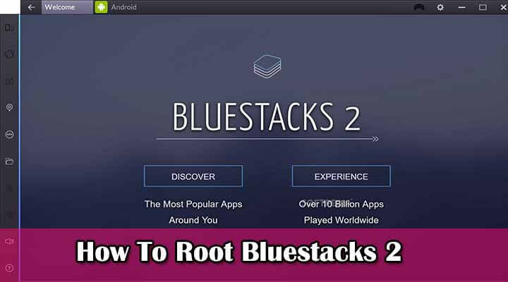 Root Bluestacks 2 With KingRoot