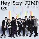 Hey! Say! JUMP 2007-2017 I/O / Hey! Say! JUMP