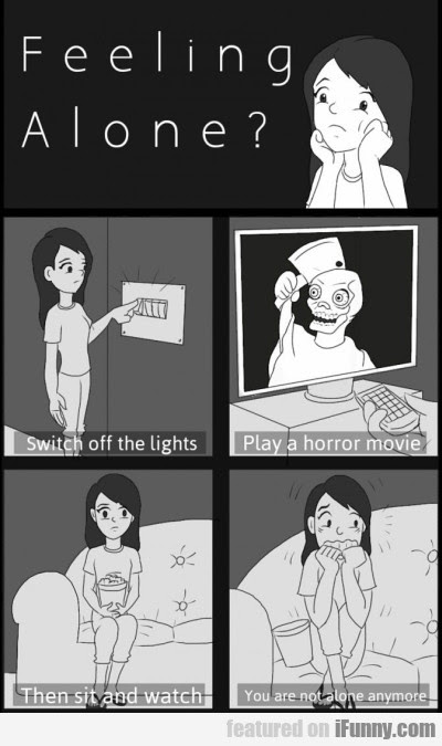 Feeling Alone ? Switch Off The Lights !