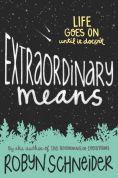 Title: Extraordinary Means, Author: Robyn Schneider
