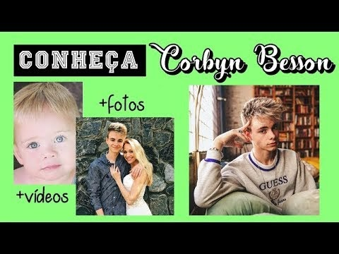 CONHEÇA CORBYN BESSON   +FOTOS +VÍDEOS