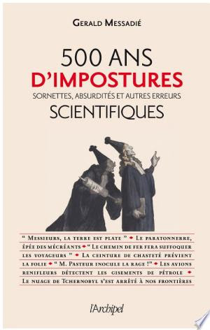Télécharger 500 Ans De Mystifications Scientifiques Livre Ebook