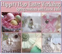 Hippity Hop Easter Workshop by Lisa Pace