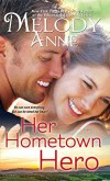 Her Hometown Hero (Unexpected Heroes series Book 2) - Melody Anne