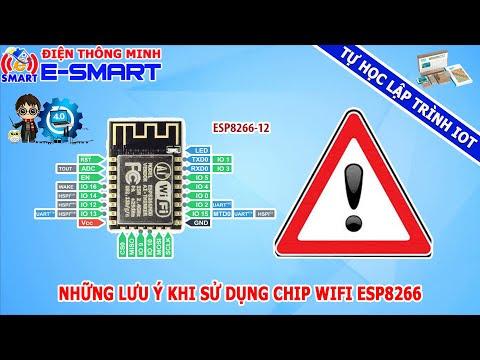 Những lưu ý khi sử dụng chip wifi esp8266 (xử lý lỗi cơ bản trên esp8266) - Tự học lập trình IOT