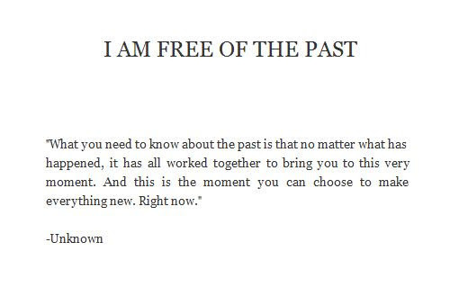 I am free of the past. :)