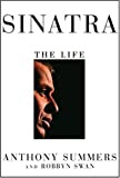 Sinatra: The Life, by Anthony Summers and Robbyn Swan