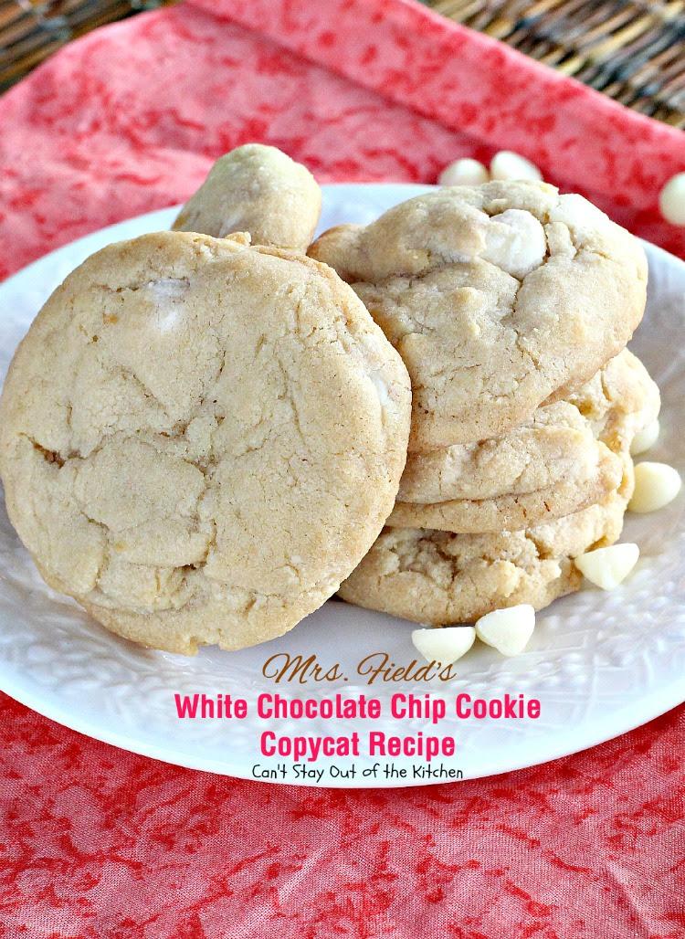 Mrs. Field's White Chocolate Chip Cookie Copycat Recipe ...
