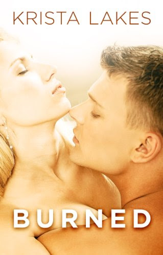 Burned (New Adult Romance) by Krista Lakes
