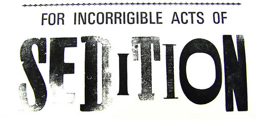 wanted: incorrigible sedition