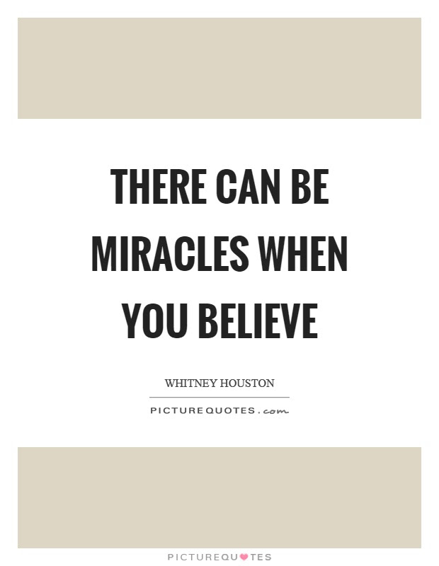 Believe In Miracles Quotes Sayings Believe In Miracles Picture