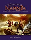 télecharger le livre The Crafting of Narnia: The Art, Creatures and Weapons from Weta Workshop pdf audiobook