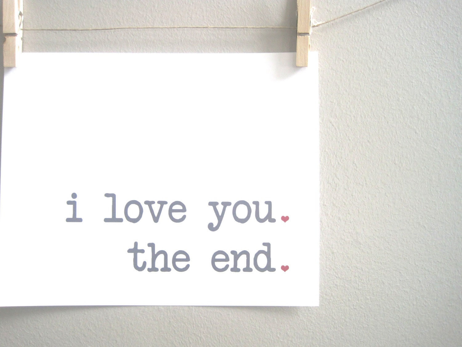 Love Print, Love Story Print, Valentine Print, 8x10 Print, Red, Heart, I Love You. The End.