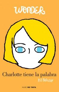 megustaleer - Wonder. Charlotte tiene la palabra - R. J. Palacio