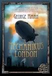 George Mann: Mechanikus London