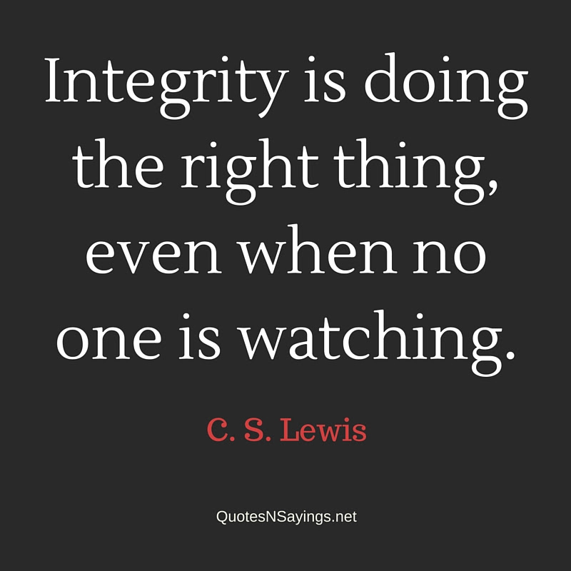 C S Lewis Quote Integrity Is Doing The Right Thing