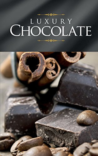 PDF Luxury Chocolate: The best sweet recipes for ...
