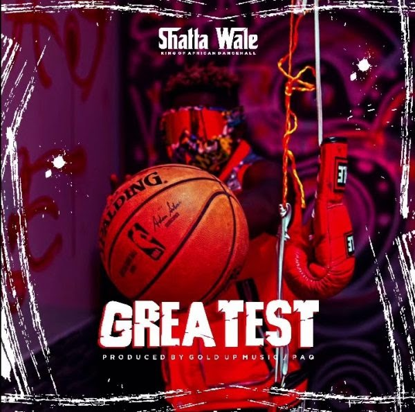 Shatta wale - Greatest (Prod. By PAG)