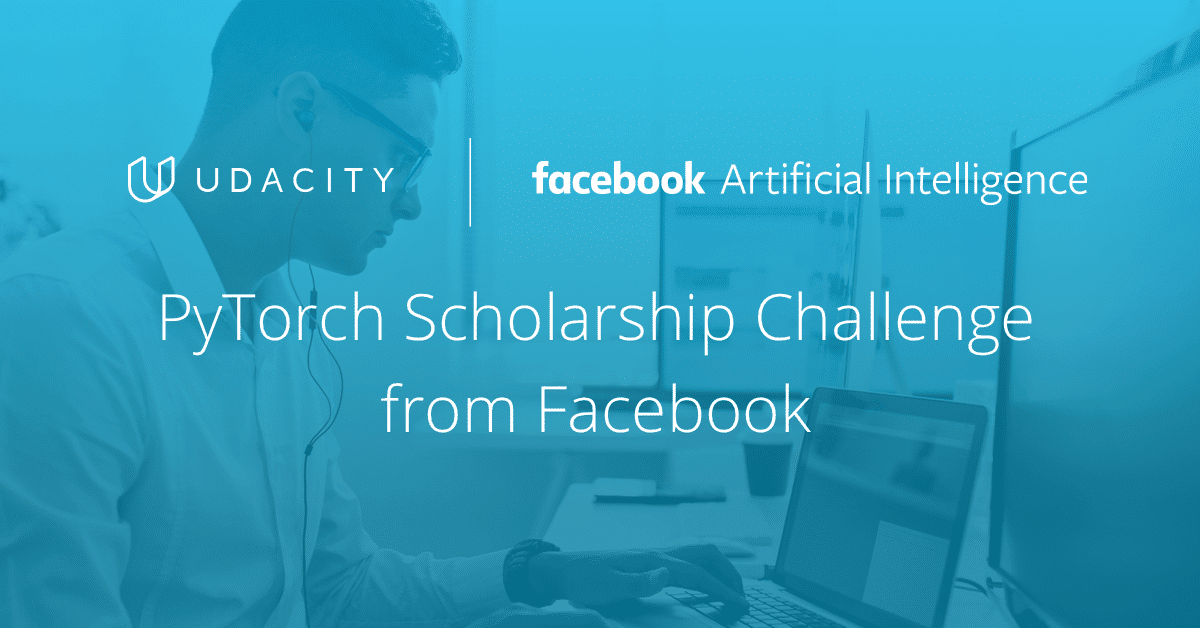 Udacity-Facebook PyTorch Scholarship Challenge from Facebook