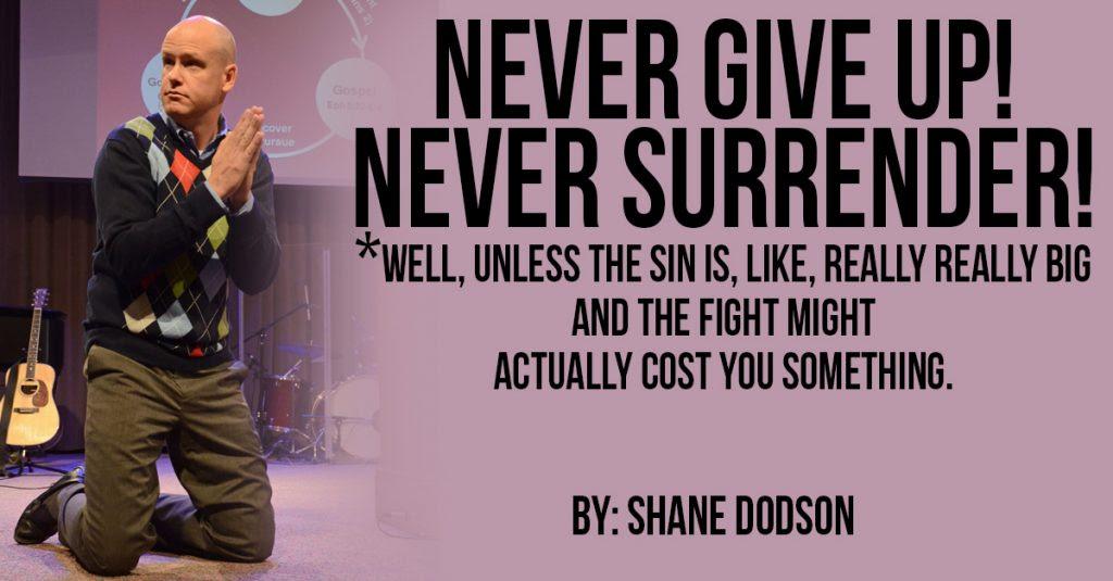 Never Give Up Never Surrender Gospelspamcom
