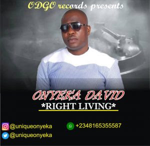 Download Music Mp3:- Onyeka David – Right Living