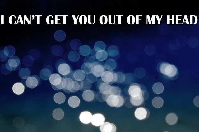 I Cant Get You Out Of My Head Quotespicturescom