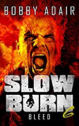 Slow Burn: Bleed, Book 6