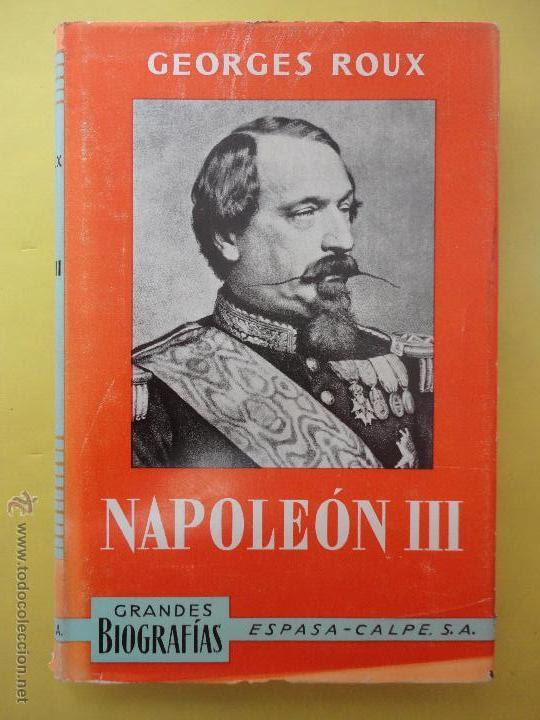 NAPOLEÓN III. GEORGES ROUX. (Libros de Segunda Mano - Biografías)