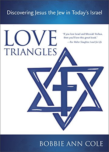 Love Triangles: Discovering Jesus the Jew in Today's Israel
