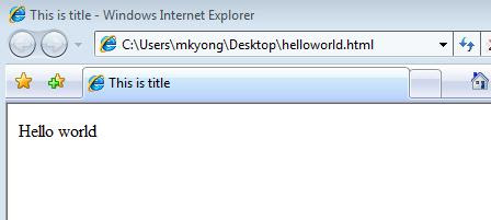 http://www.mkyong.com/wp-content/uploads/2008/05/html-tutorial-hello-world-view-it.jpg