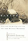 The Eleventh Draft: Craft and the Writing Life from the Iowa Writers' Workshop